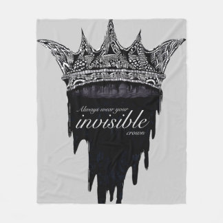 Always Wear Your Invisible Crown Fleece Blanket