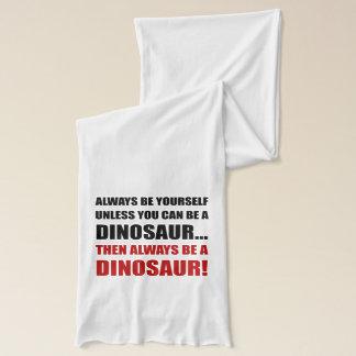Always Yourself Unless Dinosaur Scarf