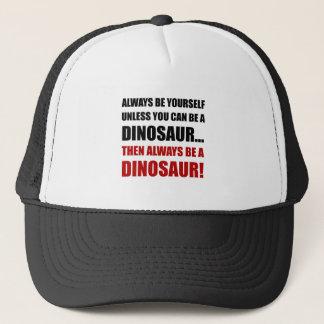 Always Yourself Unless Dinosaur Trucker Hat