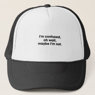 Am I Confused Trucker Hat