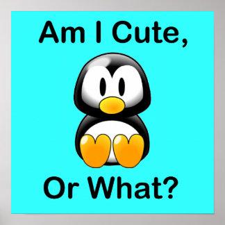 Am I Cute Or What Print