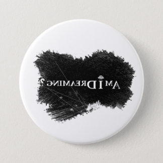 Am I Dreaming Button 3-Inch