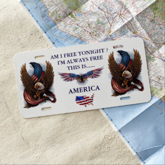 AM I FREE TONIGHT? I'M ALWAYS FREE THIS IS AMERICA LICENSE PLATE