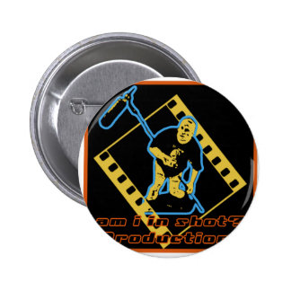 am i in shot? Productions Stuff Pinback Button