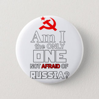 Am I the Only One Not Afraid of Russia? 2 Inch Round Button