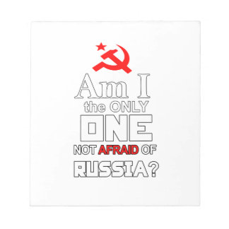 Am I the Only One Not Afraid of Russia? Notepad