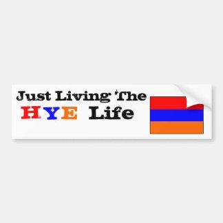 am, Just Living The , H, Y, E, Life Bumper Sticker