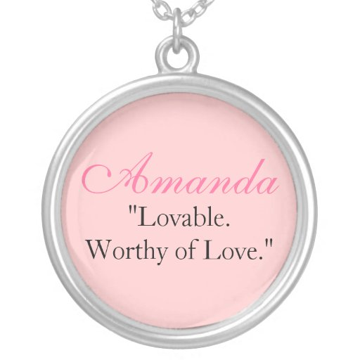 """Amanda """"Lovable.Worthy of Love."""" Personalized Necklace"""