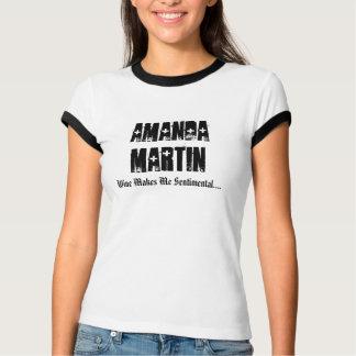 Amanda Martin, Wine Makes Me Sentimental.... T-Shirt