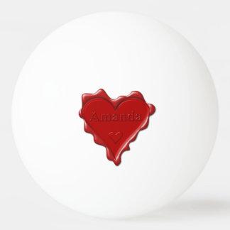 Amanda. Red heart wax seal with name Amanda Ping Pong Ball