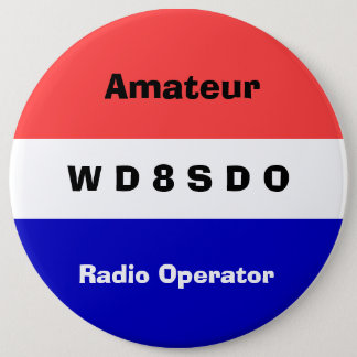 Amatuer radio Operator Badge 6 Inch Round Button