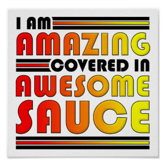 Amazing Awesome Sauce Funny Poster