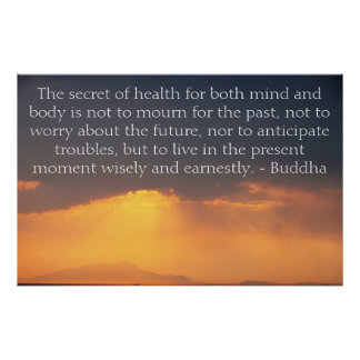 Amazing Buddhist Quote about the past and future Poster