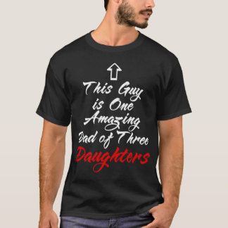 Amazing Dad Of Three Daughters T-Shirt