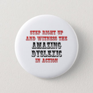 Amazing Dyslexic In Action 2 Inch Round Button