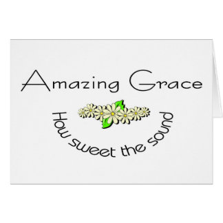Amazing Grace how sweet the sound Christian Greeting Card