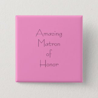 Amazing Matron of Honor 2 Inch Square Button