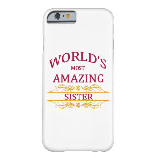 Amazing Sister Barely There iPhone 6 Case