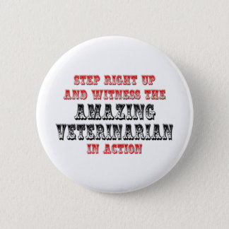 Amazing Veterinarian In Action 2 Inch Round Button