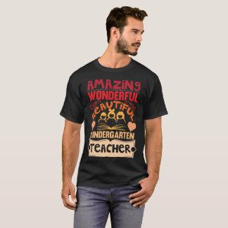 Amazing Wonderful Beautiful Kindergarten Teacher T-Shirt
