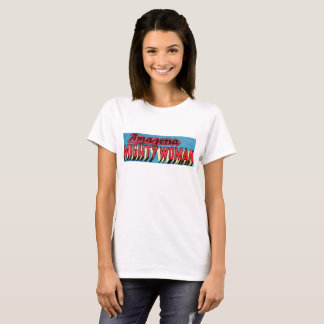 Amazonia the Mighty Woman T-Shirt