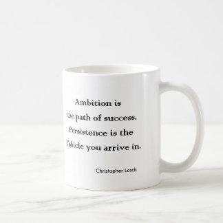 Ambition and persistence phrase MUG