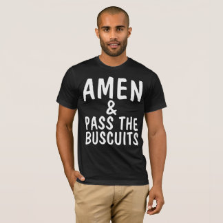 AMEN & PASS THE BUSCUITS Funny Christian T-shirts