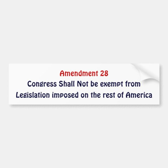 Amendment 28, Congress Shall Not be exempt Bumper Sticker