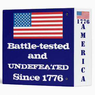 America: Battle-tested & Undefeated since 1776 3 Ring Binders