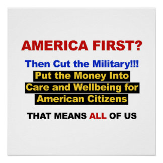 America Comes First? Then Cut the Military! Poster