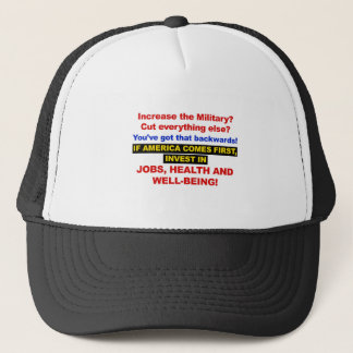 America Comes First? Then Invest Jobs, Healthcare Trucker Hat