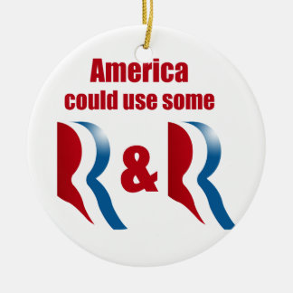 AMERICA COULD USE SOME R AND R -.png Ceramic Ornament
