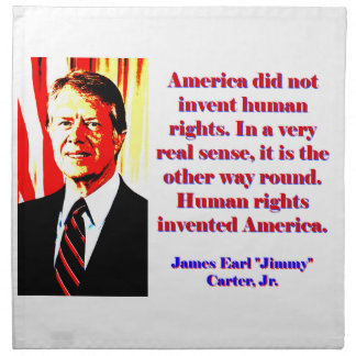 America Did Not Invent Human Rights - Jimmy Carter Napkin