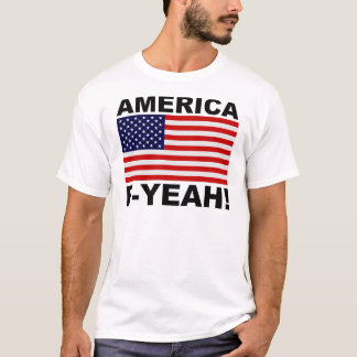 America F Yeah! T-Shirt
