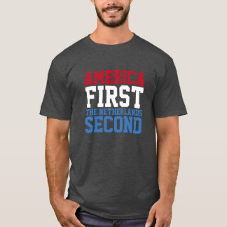 America First but The Netherlands Second T-Shirt