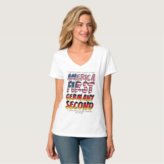 America First Germany Second Absolutely Fantastic! T-Shirt