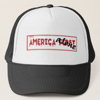 America First...... Trucker Hat