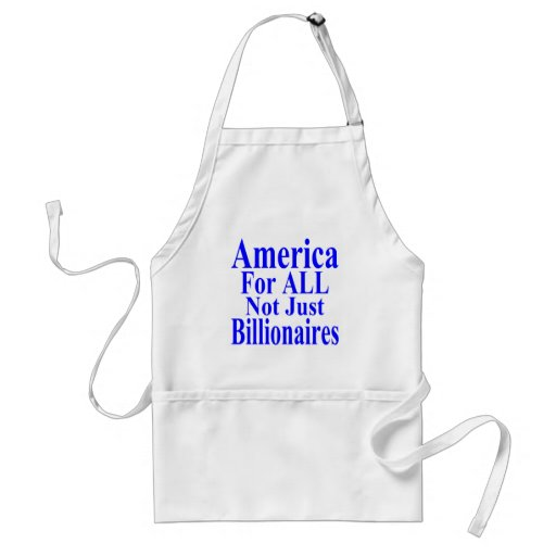 America For ALL Not Just Billionaires Apron