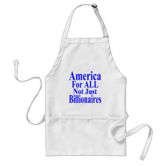America For ALL Not Just Billionaires Standard Apron