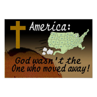 AMERICA GOD DIDN'T MOVE POSTER