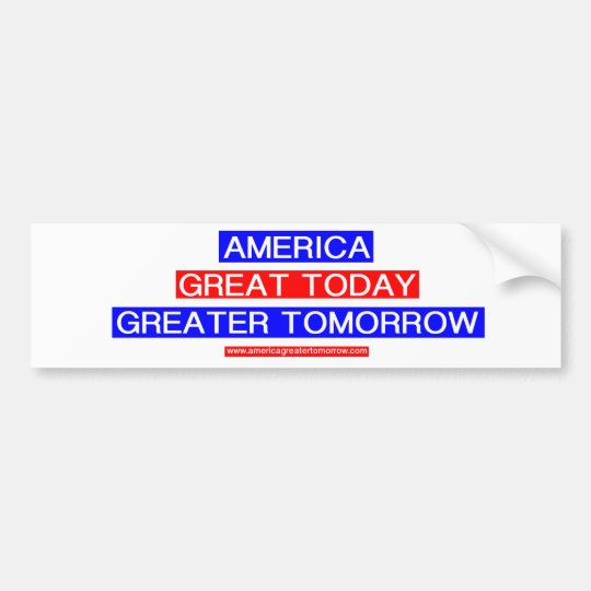 AMERICA GREATER TOMORROW Bumper Sticker