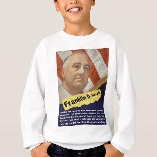 America Has Been The New World - FDR Sweatshirt