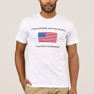 America, I have already won the lottery T-Shirt