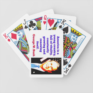 America Is A Young Country - G W Bush Bicycle Playing Cards