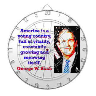America Is A Young Country - G W Bush Dartboard