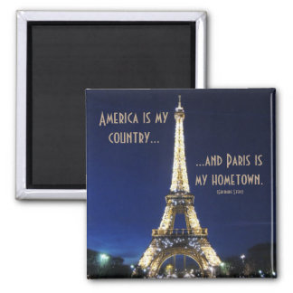 America is My Country and Paris is My Hometown Square Magnet