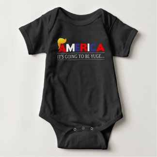 America It's Going to be Yuge Baby Bodysuit