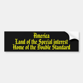 America Land of the Special interest .... Bumper Sticker