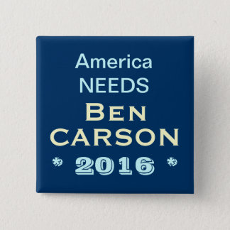 America Needs Ben Carson 2016 Campaign Button