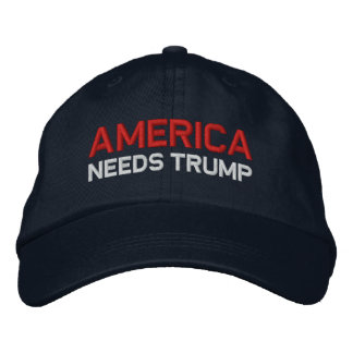 America Needs Trump Embroidered Hat